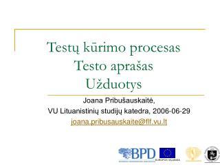 Test ų kūrimo procesas Testo aprašas Užduotys