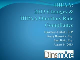 HIPAA: 2013 Changes &  HIPAA Omnibus Rule Compliance