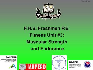 F.H.S. Freshmen P.E.  Fitness Unit 3:   Muscular Strength  and Endurance