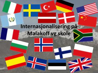 Internasjonalisering p�  Malakoff vg skole