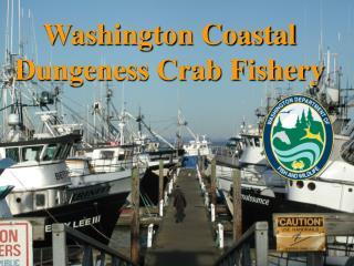 Washington Coastal Dungeness Crab Fishery