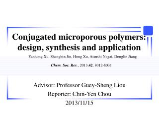 Conjugated microporous polymers: design,  synthesis and  application