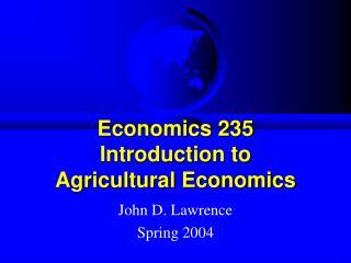 Economics 235  Introduction to  Agricultural Economics