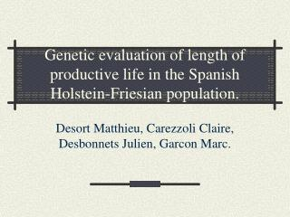 Genetic evaluation of length of productive life in the Spanish Holstein-Friesian population.