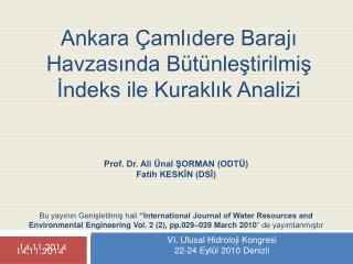 Ankara Çamlıdere Barajı Havzasında Bütünleştirilmiş İndeks ile Kuraklık Analizi
