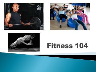 Fitness 104