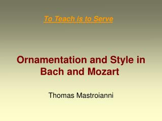 Ornamentation and Style in Bach and Mozart