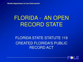 FLORIDA -  AN OPEN RECORD STATE