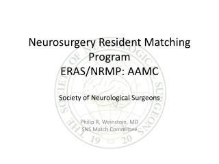 Neurosurgery Resident Matching Program ERAS/NRMP: AAMC Society of Neurological Surgeons