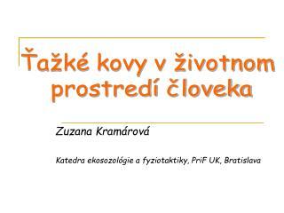 Zuzana Kram rov   Katedra ekosozol gie a fyziotaktiky, PriF UK, Bratislava