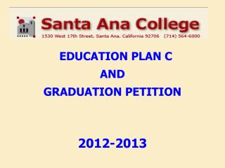 EDUCATION PLAN C AND GRADUATION PETITION 2012-2013