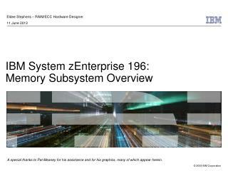 IBM System zEnterprise 196: Memory Subsystem Overview