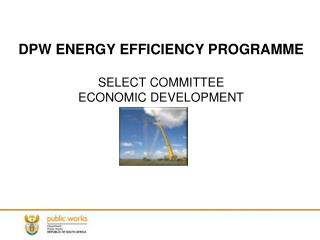DPW ENERGY EFFICIENCY PROGRAMME SELECT COMMITTEE ECONOMIC DEVELOPMENT