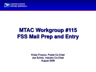 MTAC Workgroup #115 FSS Mail Prep and Entry