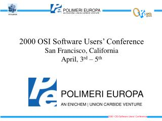 2000 OSI Software Users� Conference San Francisco, California  April, 3 rd  � 5 th