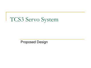 TCS3 Servo System