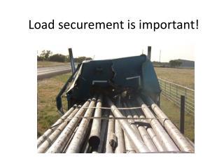 Load securement is important!