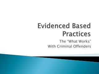 Evidenced Based Practices