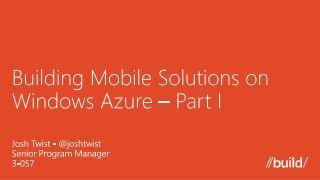 Building Mobile Solutions on Windows Azure � Part I