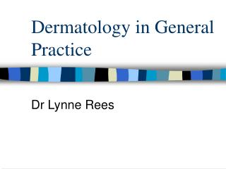 Dermatology in General Practice