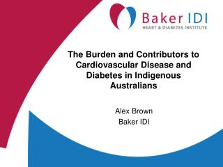 The Burden and Contributors to Cardiovascular Disease and Diabetes in Indigenous Australians