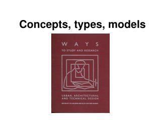Concepts, types, models