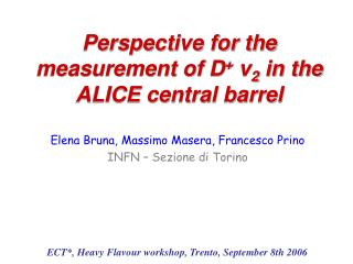 Perspective for the measurement of D +  v 2  in the ALICE central barrel