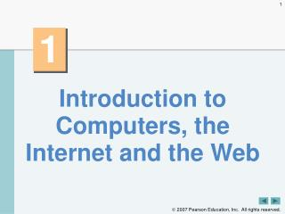 Introduction to Computers, the Internet and the Web