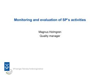 Monitoring and evaluation of SP's activities