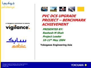 PVC DCS UPGRADE PROJECT � BENCHMARK ACHIEVEMENT