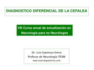 Dr. Luis Espinosa Sierra Profesor de Neurolog a ITESM neurologiaclinica