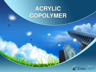 ACRYLIC  COPOLYMER