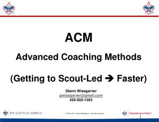 ACM Advanced Coaching Methods (Getting to Scout-Led  ? Faster)