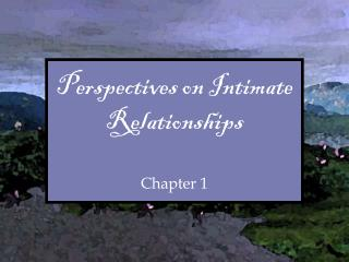 Perspectives on Intimate Relationships