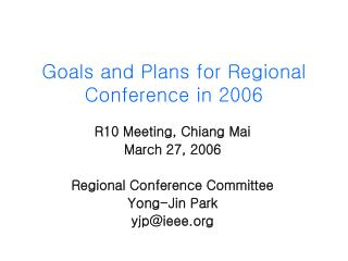 Goals and Plans for Regional Conference in 2006