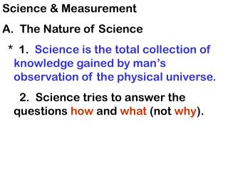 Science & Measurement A.  The Nature of Science