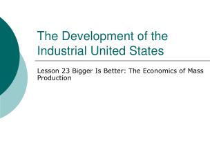The Development of the Industrial United States
