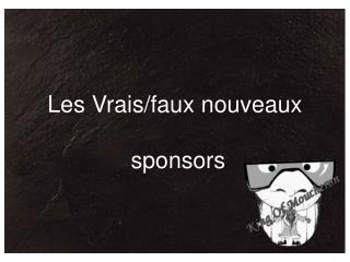 Les Vrais/faux nouveaux  sponsors