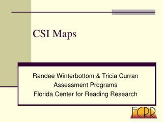 CSI Maps
