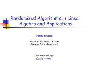 Randomized  Algorithms in Linear Algebra and Applications