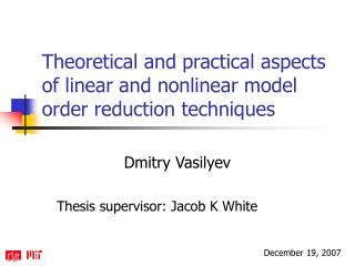 Theoretical and practical aspects of linear and nonlinear model order reduction techniques