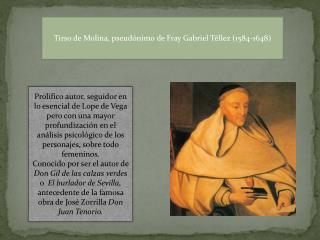 Tirso de Molina, pseudónimo de Fray Gabriel Téllez (1584-1648)