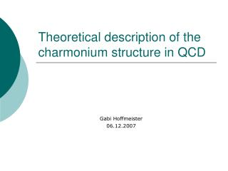 Theoretical description of the charmonium structure in QCD