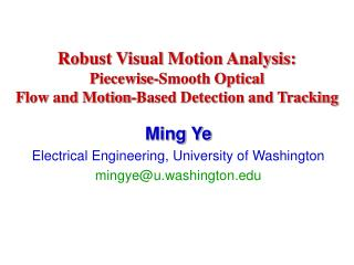 Robust Visual Motion Analysis:  Piecewise-Smooth Optical Flow and Motion-Based Detection and Tracking