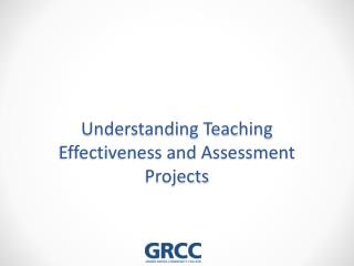 Understanding Teaching Effectiveness and Assessment Projects