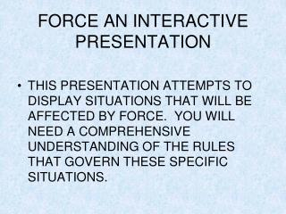 FORCE AN INTERACTIVE PRESENTATION