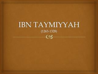 IBN TAYMIYYAH (1263-1328)