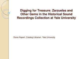 Digging for Treasure: Zarzuelas and Other Gems in the Historical Sound Recordings Collection at Yale University