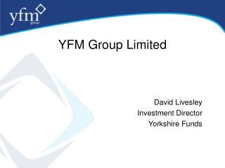 David Livesley  Investment Director Yorkshire Funds