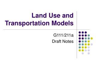 Land Use and Transportation Models